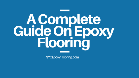 A Complete Guide On Epoxy Flooring